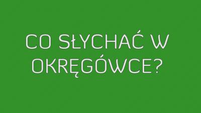 Co słychać w okręgówce? cz. I