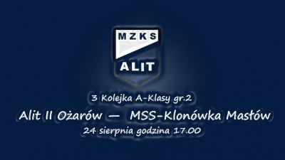 3. Kolejka A-Klasy Alit II Ożarów - MSS-Klonówka Masłów