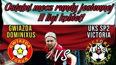 Zapraszamy na ostatni mecz rundy jesiennej II ligi kobiet!