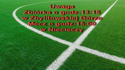 Uwaga: Zbiórka 13:15, mecz o 15:00 w Niecieczy