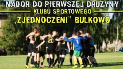 Nabór do pierwszej drużyny Klubu Sportowego ZJEDNOCZENI Bulkowo!