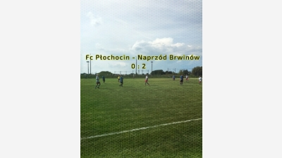 FCP 0 : 2 Naprzód Brwinów