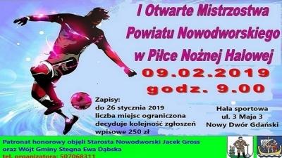 I Otwarte Mistrzostwa Powiatu Nowodworskiego w Piłce Nożnej Halowej.