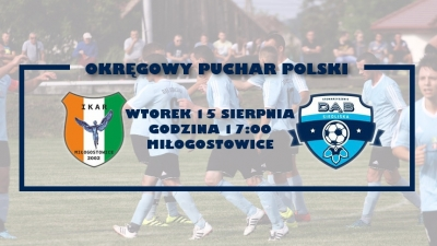 Puchar Polski I runda w Miłogostowicach...