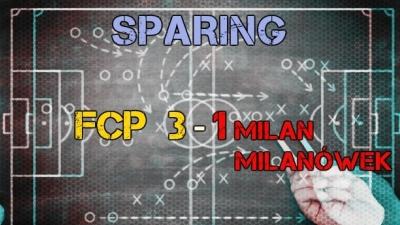 SPARING:  FCP 3-1 MILAN