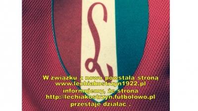 Zakończenie działalności strony http://lechiakostrzyn.futbolowo.pl/