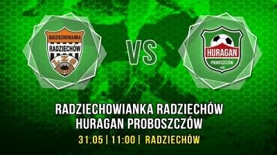 Radziechowianka vs. Huragan