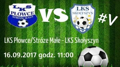 #5 Kolejka: LKS Płowce/Stróże Małe - LKS Skołyszyn