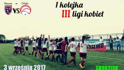 1 kolejka III ligi kobiet MAZOVIA - ORLĘTA