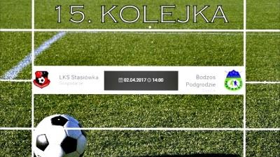 15. kolejka: LKS Stasiówka - Bodzos Podgrodzie