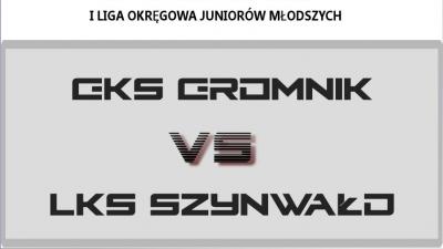 GKS Gromnik - LKS Szynwałd juniorzy