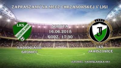 Nadwiślanin Gromiec-LKS Jawiszowice 0:5 w ostatnim meczu sezonu 2017/18