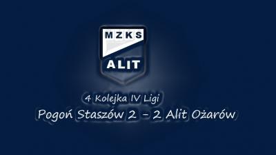 4. Kolejka IV Ligi Pogoń Staszów 2 -2  Alit Ożarów.