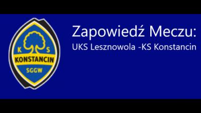 UKS Lesznowola - KS Konstancin - Zapowiedź meczu