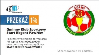 WSPOMÓŻ SWÓJ KLUB !!! - 1% DLA GKS START-REGENT Pawłów