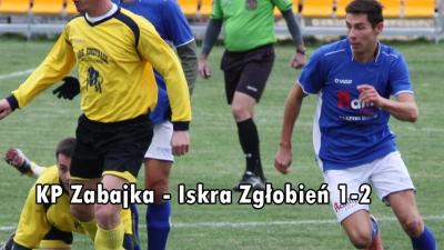 KP Zabajka - Iskra Zgłobień 1-2