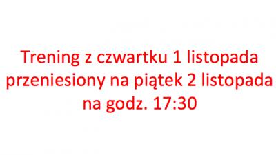 Uwaga: trening z czwartku przeniesiony na piątek na godz. 17:30.