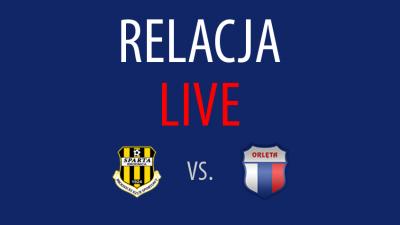 Relacja LIVE: Sparta Brodnica - Orlęta