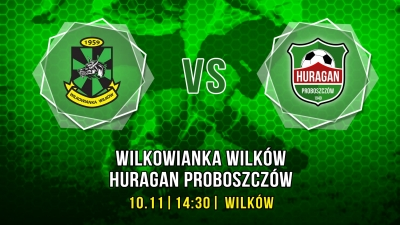 Wilkowianka vs. Huragan