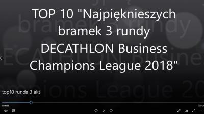 """""""TOP10 Najpiękniejszych bramek 3 rundy DECATHLON Business Champions League 2018"""" - VIDEO"""