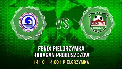 Fenix Pielgrzymka vs. Huragan Proboszczów