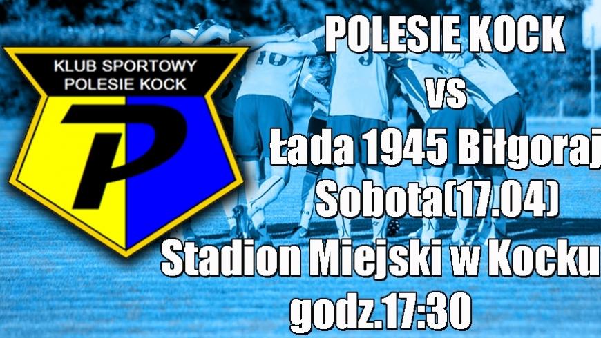 Polesie Kock-Łada 1945 Biłgoraj! Zapowiedź meczu 34 kolejki IV ligi Lubelskiej!