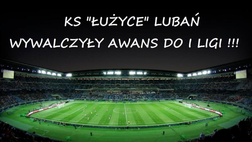 """KS """"Łużyce"""" Lubań w I lidze."""