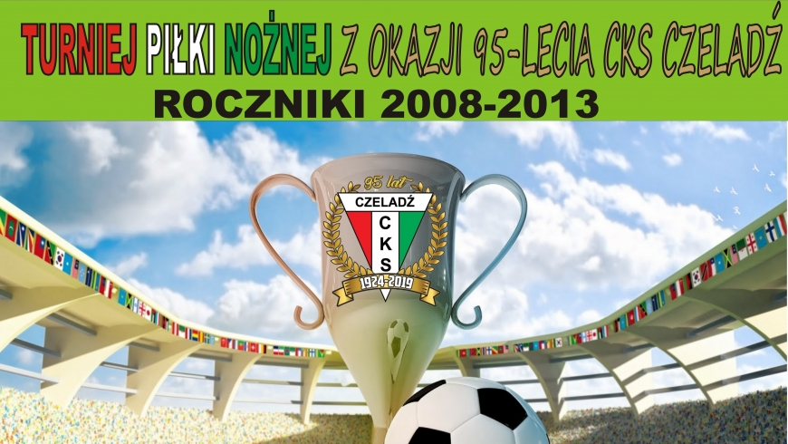 Turniej piłki nożnej grup młodzieżowych z okazji 95-lecia CKS Czeladź