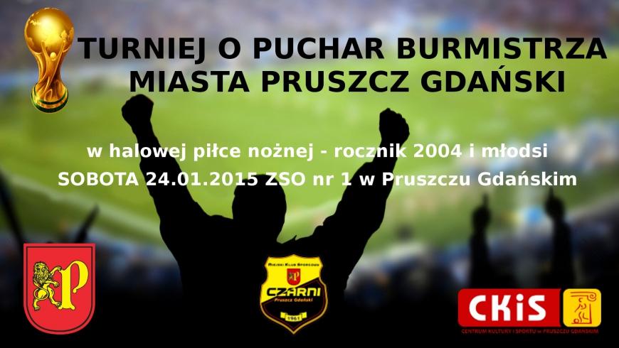 Turniej o Puchar Burmistrza Miasta Pruszcz Gdański 24.01.2015