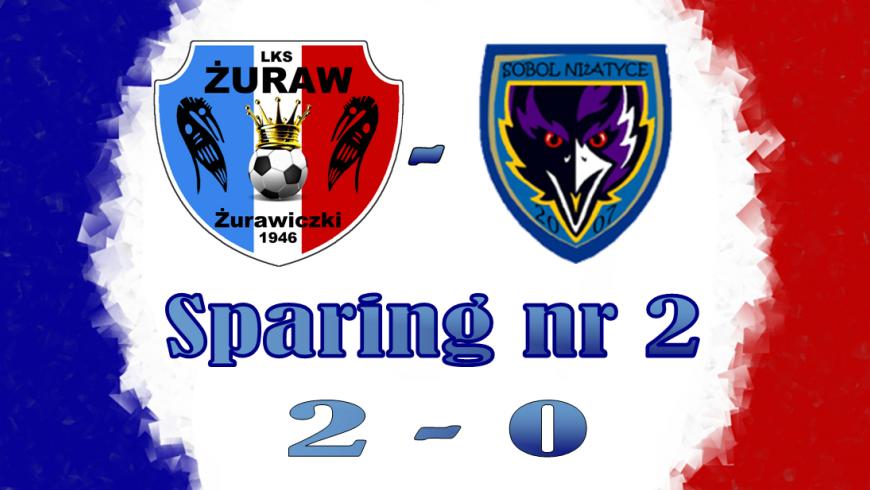 Drugi sparing zakończony zwycięstwem. Żuraw 2-0 Sobol.