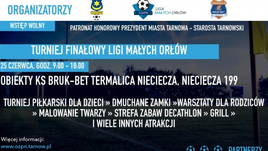 Turniej Finałowy Ligi Małych Orłów ! NIEDZIELA 25 czerwca boiska w Niecieczy !