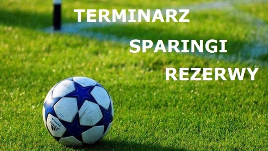 TERMINARZ - SPARINGI - REZERWY