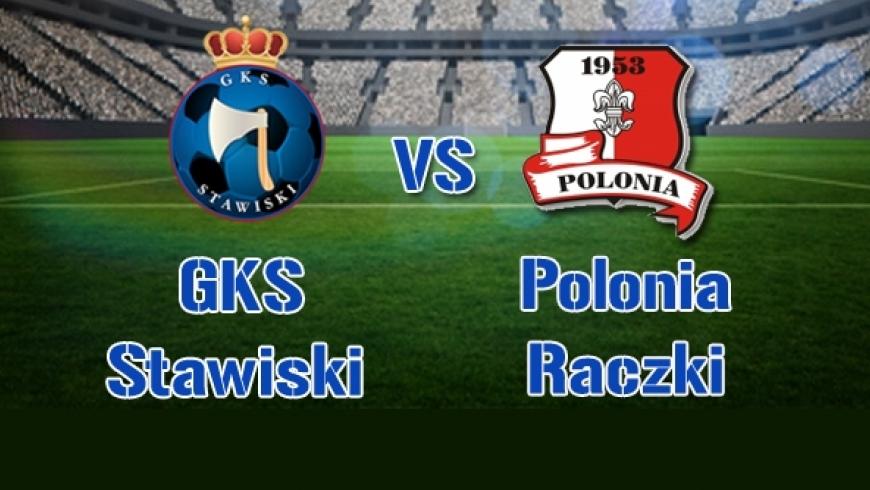 GKS Stawiski - Polonia Raczki