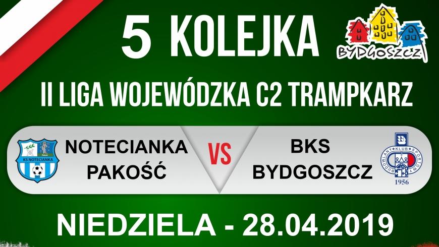 Zapowiedź V kolejki: Notecianka Pakość - BKS Bydgoszcz