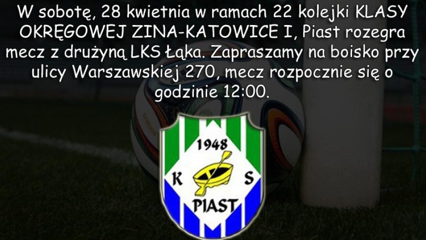 KS Piast Bieruń Nowy - LKS Łąka. ZAPRASZAMY