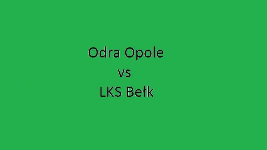 Sobota 20:00 - Odra Opole vs LKS Bełk