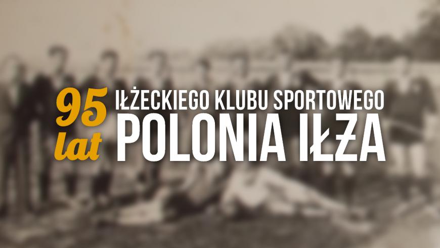 Polonia Iłża świętuje 95 lat!