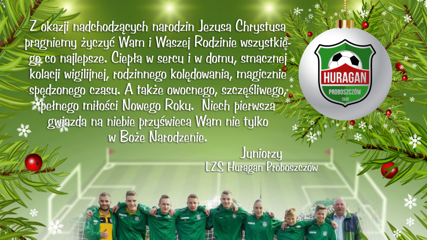 Wesołych Świąt ! Życzą Juniorzy LZS HURAGAN Proboszczów